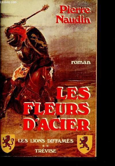 LES FLEURS D'ACIER - LES LIONS DIFFAMES 2