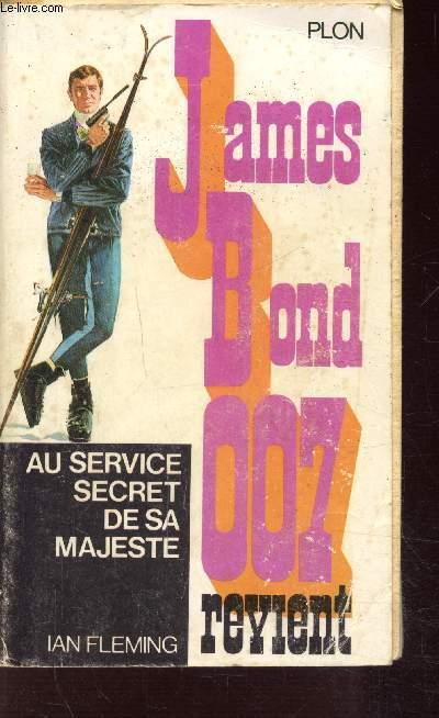 JAMES BOND 007 REVIENT MAJESTE: AU SERVICE SECRET DE SA