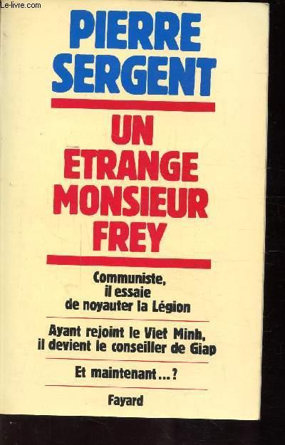 UN ETRANGE MONSIEUR FREY -