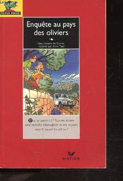 ENQUETE AU PAYS DES OLIVIERS - COLLECTION LES 3 AMIS DE LA NATURE