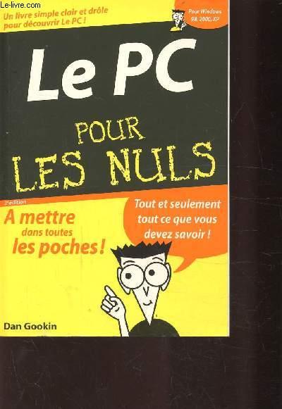 LE PC POUR LES NULS - Utiliser un pc, Environnement matériel, word 2002 et excel 2002, internet, problemes.