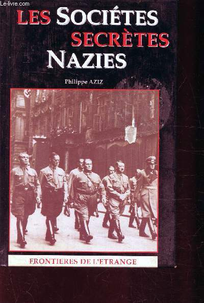 LES SOCIETES SECRETES NAZIES - COLLECTION FRONTIERES DE L'ETRANGE