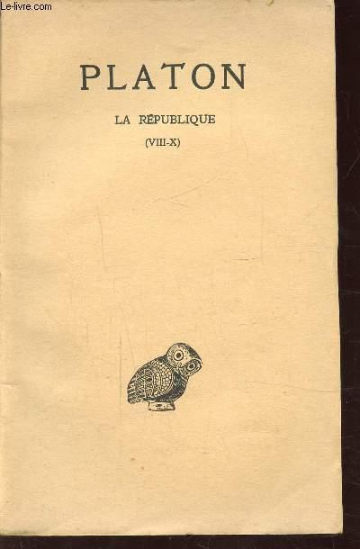 LIVRES VIII-X - OEUVRES COMPLETES- TOME VII - 2E PARTIE - LA REPUBLIQUE