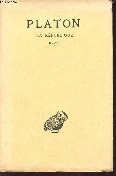LIVRE IV-VII - TOME VII 1RE PARTIE - LA REPUBLIQUE