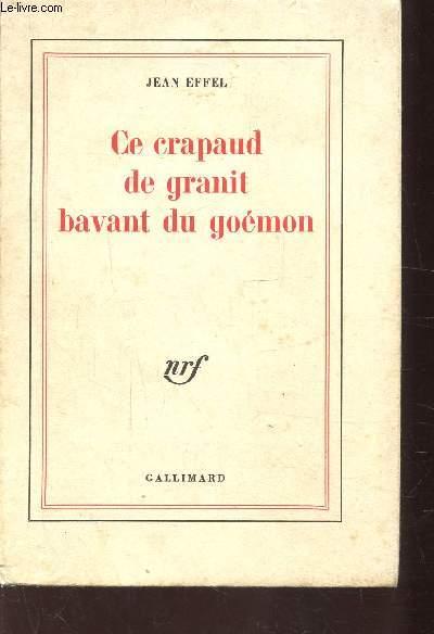 CE CRAPAUD DE GRANIT BAVANT DU GOEMON