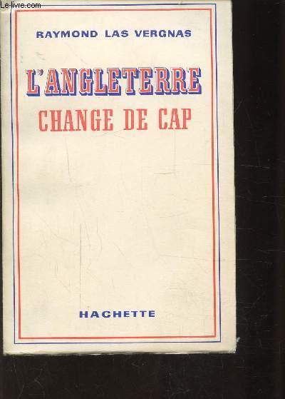 L'ANGLETERRE CHANGE DE CAP
