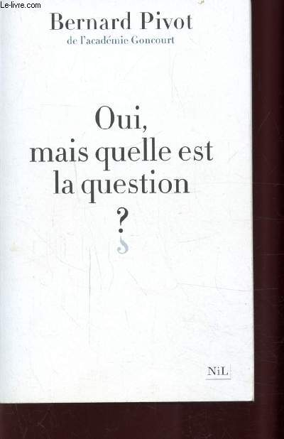 OUI, MAIS QUELLE EST LA QUESTION
