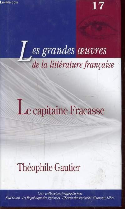 LE CAPITAINE FRACASSE - N°17  -  Collection Les grandes oeuvres de la littérature française