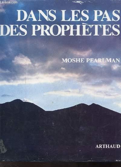 DANS LES PAS DES PROPHETES - Le premier et le plus grand - Les premiers temps - Le faiseur-de-roi malgré lui - Les fougueux voyants - Le génie visionnaire - Les gardiens de la foi.