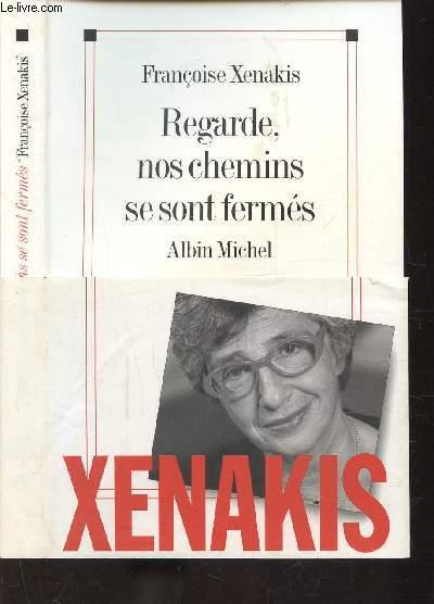 REGARDE, NOS CHEMINS SE SONT FERMES