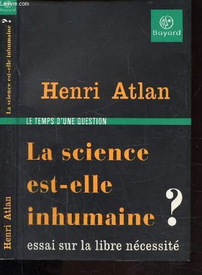 LE TEMPS D'UNE QUESTION - LA SCIENCE EST-ELLE INHUMAINE ?