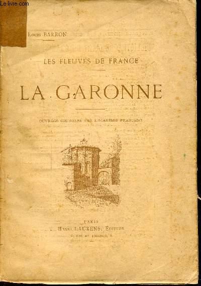 LES FLEUVES DE FRANCE - LA GARONNE