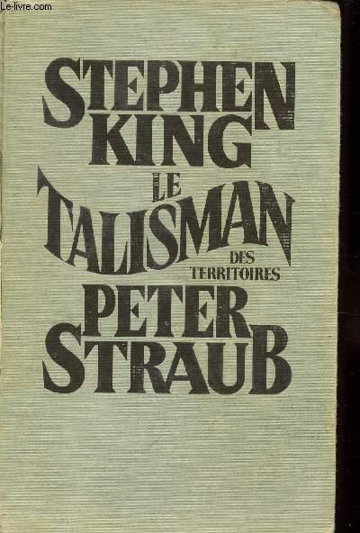 LE TALISMAN DES TERRITOIRES PETER STRAUB