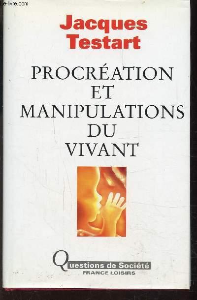 PROCREATION ET MANIPULATIONS DU VIVANT