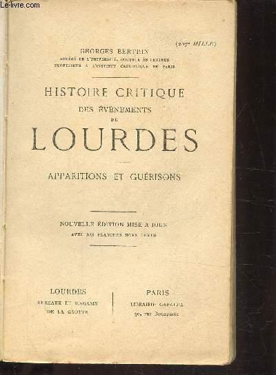 HISTOIRE CRITIQUE DES EVENEMENTS DE LOURDES - APPARITIONS ET GUERISONS