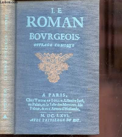 LE ROMAN BOURGEOIS - OUVRAGE COMIQUE SUIVI DE SATYRES ET DE NOUVELLE ALLEGORIQUE