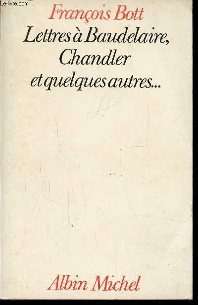 LETTRES A BAUDELAIRE - CHANDLER ET QUELQUES AUTRES...
