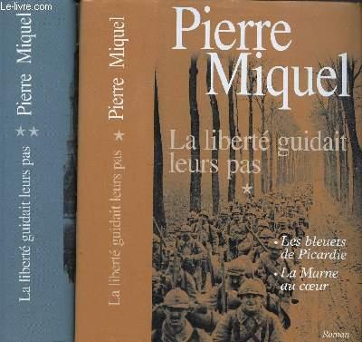 LA LIBERTE GUIDAIT LEURS PAS- TOME I : LES BLEUETS DE PICARDIE - LA MARNE AU COEUR TOME 2: LES MARIES DE REIMS - LE CLAIRON DE LA MESSE