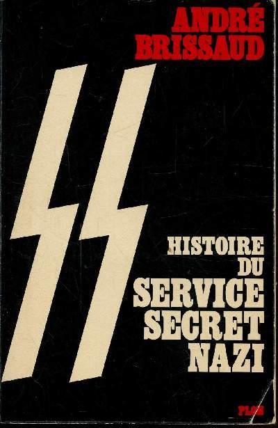 HISTOIRE DU SERVICE SECRET NAZI