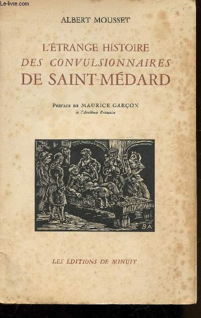 L'ETRANGE HISTOIRE DES CONVULSIONNAIRES DE SAINT-MEDARD