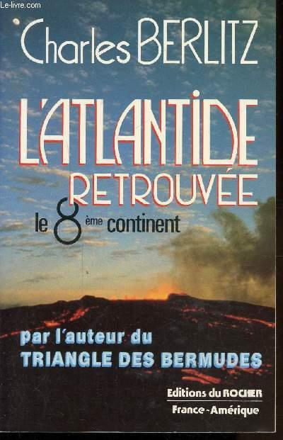 L'ATLANTIDE RETROUVEE- LE 8E CONTINENT