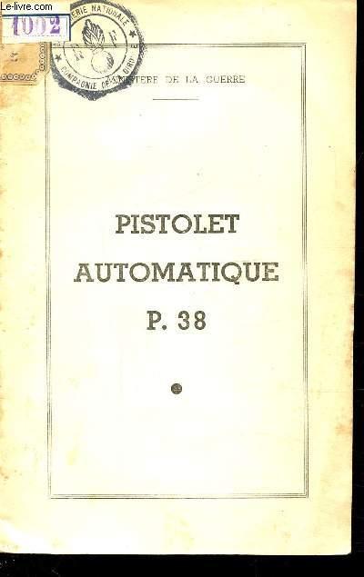 PISTOLET AUTOMATIQUE P 38 - NOTICE TECHNIQUE -