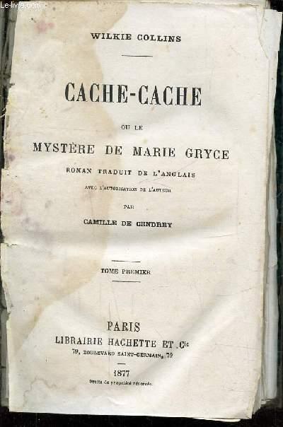 CACHE-CACHE OU LE MYSTERE DE MARIE GRYCE - TOME I