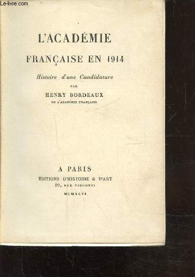 L'ACADEMIE FRANCAISE EN 1914 - HISTOIRE D'UNE CANDIDATURE