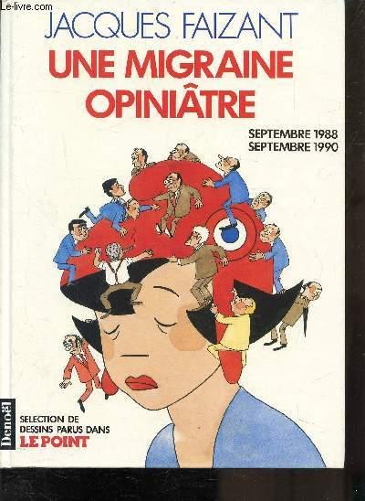 UNE MIGRAINE OPINIÂTRE SPTEMBRE 1988-1990