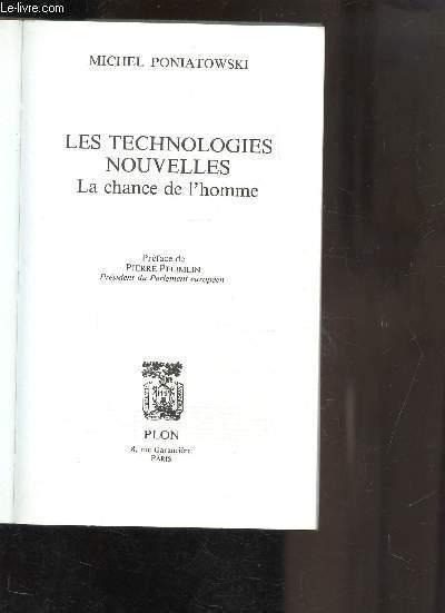 LES TECHNOLOGIES NOUVELLES - LA CHANCE DE L HOMME