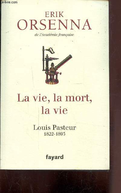 LA VIE, LA MORT, LA VIE - LOUIS PASTEUR 1922-1895