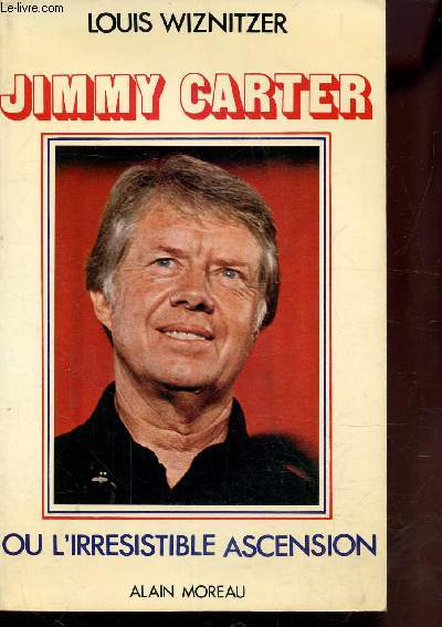 CARTER JIMMY OU L'IRRESISTIBLE ASCENSION
