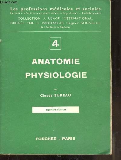 ANATOMIE - PHYSIOLOGIE - 4 -PREMIERE PARTIE -  NEUVIEME EDITION