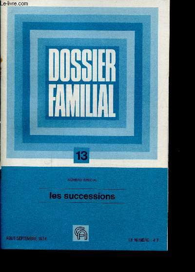 DOSSIER FAMILIAL 13 - LES SUCCESSIONS - AOUT/SEPTEMBRE 1974