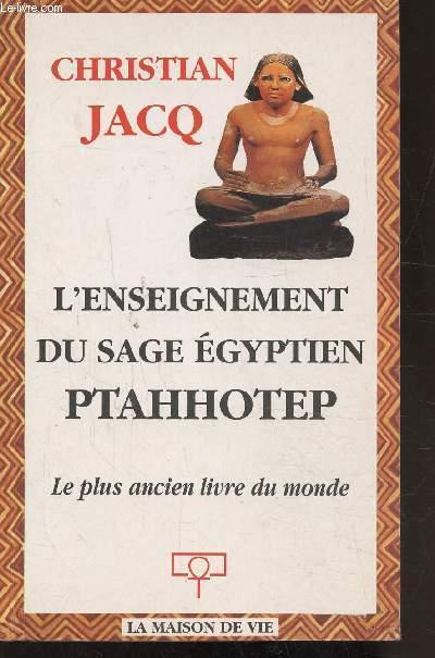 L'ENSEIGNEMENT DU SAGE EGYPTIEN PTAHHOTEP - LE PLUS ANCIEN LIVRE DU MONDE