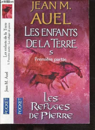 LES ENFANTS DE LA TERRE VOLUME 5 - PREMIERE PARTIE LES REFUGES DE PIERRE