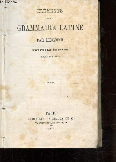ELEMENTS DE LA GRAMMAIRE LATINE -