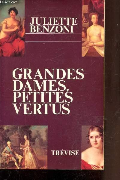 GRANDES DAMES PETITES VERTUS