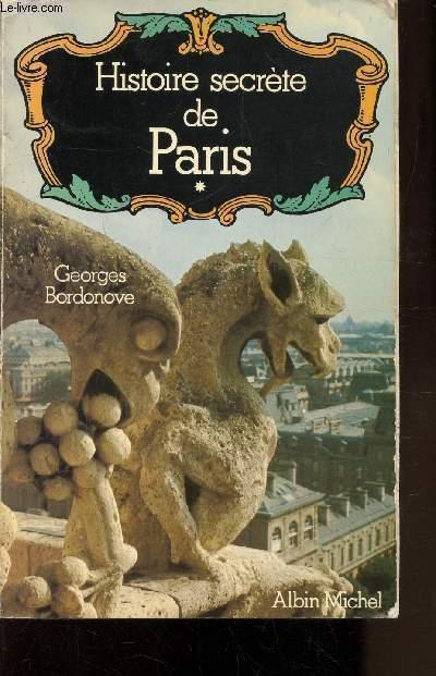 HISTOIRE SECRETE DE PARIS - TOMES I ET II