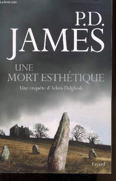 UNE MORT ESTHETIQUE - UNE ENQUETE D'ADAM DALGLIESH