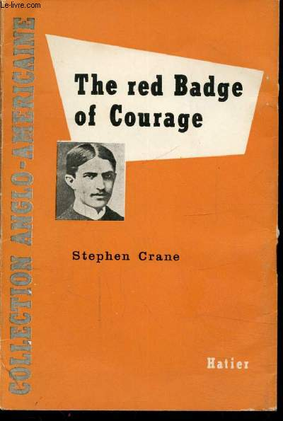THE RED BADGE OF COURAGE - OUVRAGE EN ANGLAIS -