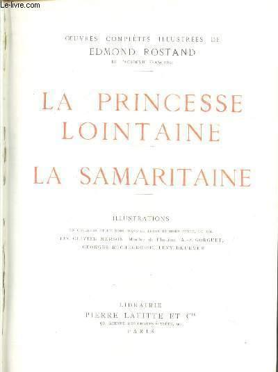 OEUVRES COMPLETES ILLUSTREES - LA PRINCESSE LOINTAINE - LA SAMARITAINE