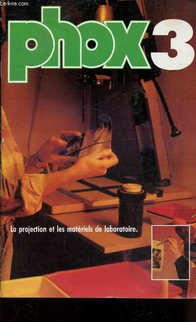 PHOX 3 - LA PROJECTION ET LES MATERIELS DE LABORATOIRE