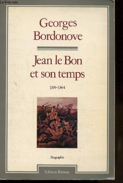 JEAN LE BON ET SON TEMPS 1319-1364