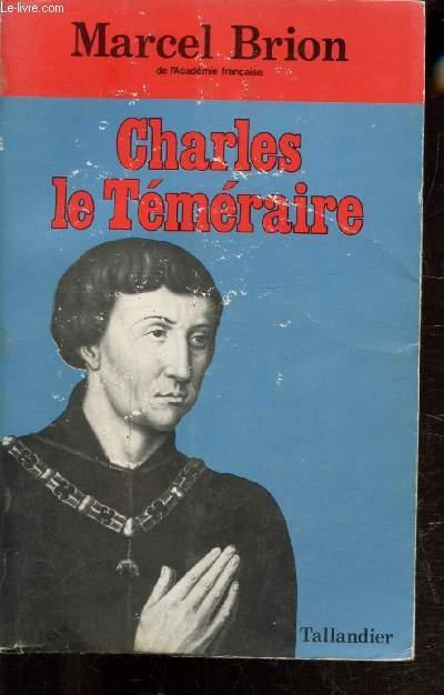 CHARLES LE TEMERAIRE