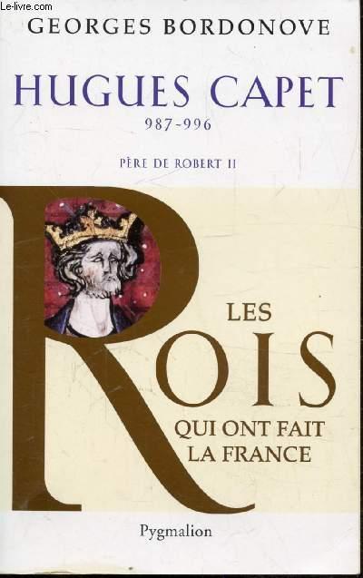 HUGUES CAPET 978 - 996 - PERE DE ROBERT II