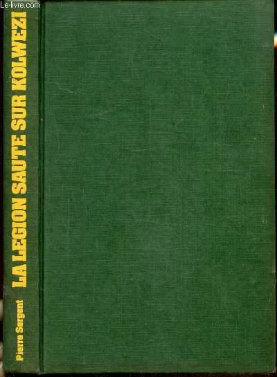 LA LEGION SAUTE SUR KOMWEZI - OPERATION LEOPÄRD - LE 2E R.E.P AU ZAIRE, MAI-JUIN 1978