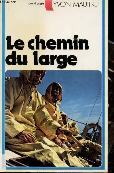 LE CHEMIN DU LARGE - Collection Grand angle N° 10