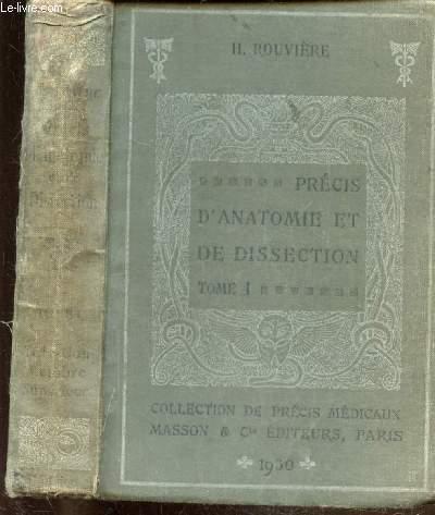 PRECIS D'ANATOMIE ET DE DISSECTION - TOME I - TETE - COU - MEMBRE SUPERIEUR