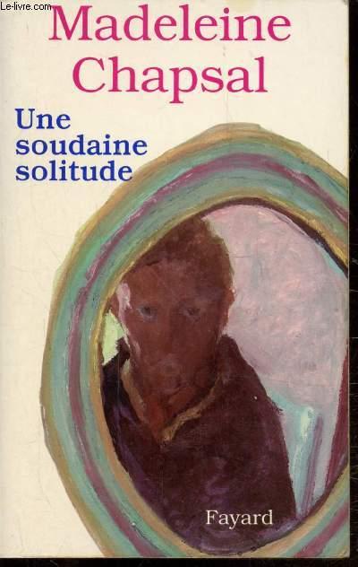 UNE SOUDAINE SOLITUDE